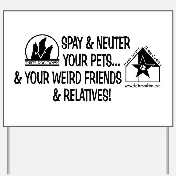 Spay & Neuter Fun! Yard Sign