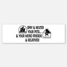 Spay & Neuter Fun! Bumper Bumper Bumper Sticker