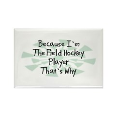 Because Field Hockey Player Rectangle Magnet (100