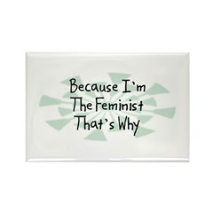 Because Feminist Rectangle Magnet (10 pack)
