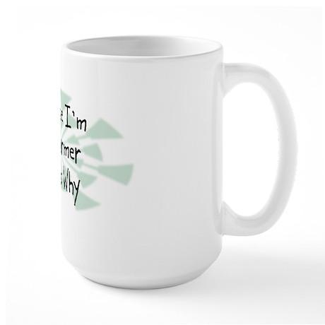 Because Farmer Large Mug