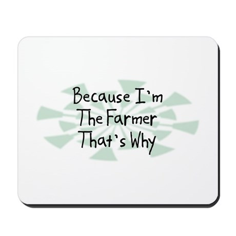Because Farmer Mousepad