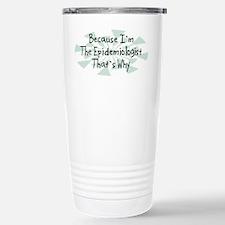 Because Epidemiologist Travel Mug