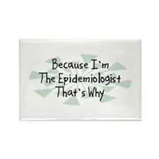 Because Epidemiologist Rectangle Magnet