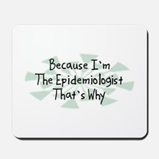Because Epidemiologist Mousepad