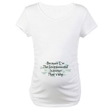 Because Environmental Scientist Shirt