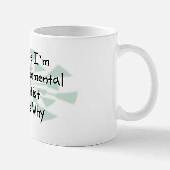 Because Environmental Scientist Mug