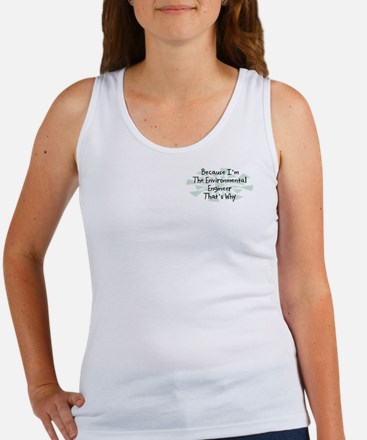 Because Environmental Engineer Women's Tank Top