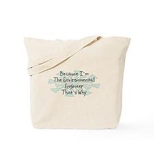 Because Environmental Engineer Tote Bag