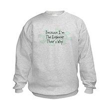 Because Engineer Sweatshirt