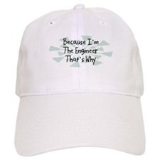 Because Engineer Baseball Cap