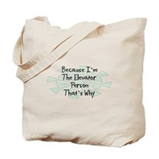 Because Elevator Person Tote Bag