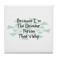 Because Elevator Person Tile Coaster