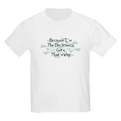 Because Electronics Guru T-Shirt