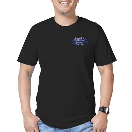 Because Electrical Engineer Men's Fitted T-Shirt (