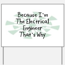 Because Electrical Engineer Yard Sign
