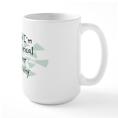 Because Electrical Engineer Large Mug