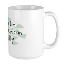 Because EEG Technician Mug