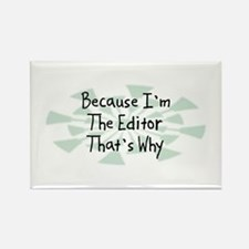 Because Editor Rectangle Magnet