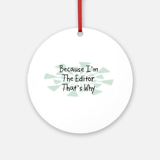Because Editor Ornament (Round)