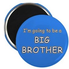 I'm going to be a BIG BROTHER Magnet