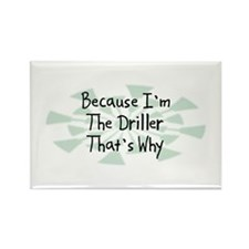 Because Driller Rectangle Magnet