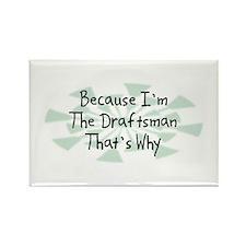 Because Draftsman Rectangle Magnet