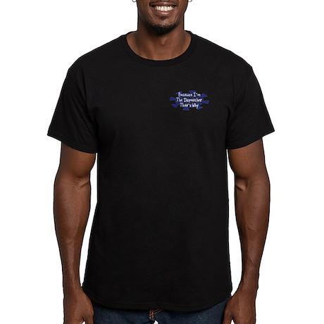 Because Dispatcher Men's Fitted T-Shirt (dark)