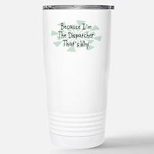 Because Dispatcher Travel Mug