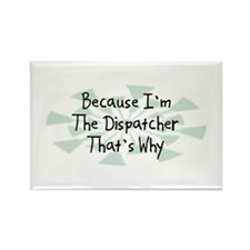 Because Dispatcher Rectangle Magnet