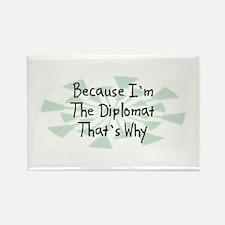 Because Diplomat Rectangle Magnet