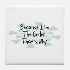 Because Curler Tile Coaster