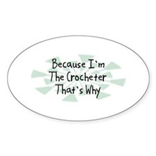Because Crocheter Oval Decal
