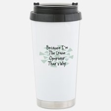 Because Crane Operator Stainless Steel Travel Mug