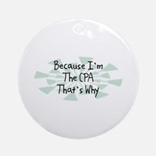 Because CPA Ornament (Round)