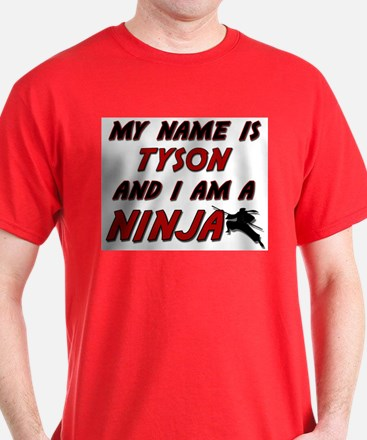 my name is tyson and i am a ninja T-Shirt