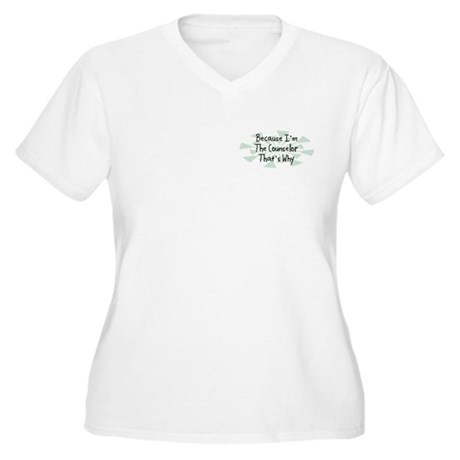 Because Counselor Women's Plus Size V-Neck T-Shirt