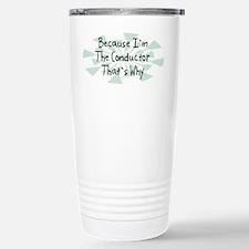 Because Conductor Travel Mug