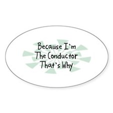 Because Conductor Oval Sticker (10 pk)