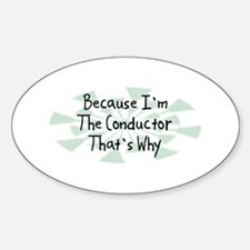 Because Conductor Oval Sticker (50 pk)