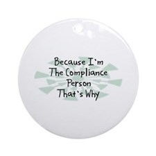 Because Compliance Person Ornament (Round)