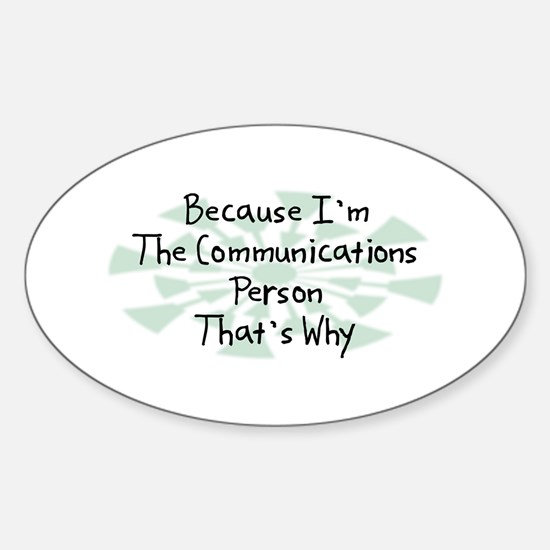 Because Communications Person Oval Decal