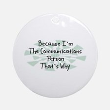 Because Communications Person Ornament (Round)