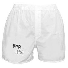 Blog This! Boxer Shorts