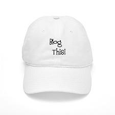 Blog This! Baseball Cap