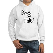 Blog This! Hoodie