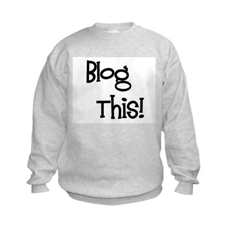 Blog This! Kids Sweatshirt