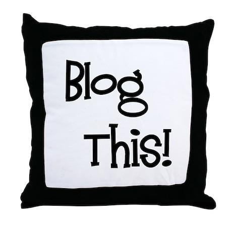 Blog This! Throw Pillow