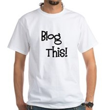 Blog This! Shirt