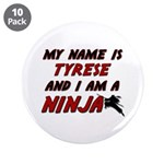 my name is tyrese and i am a ninja 3.5